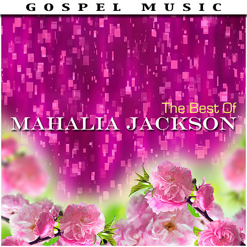 The Best Of Mahalia Jackson de Mahalia Jackson