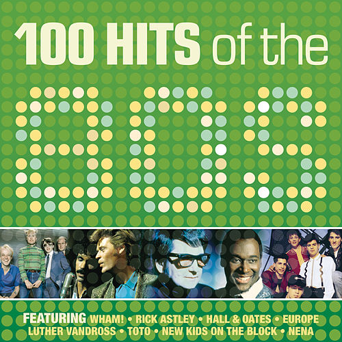 100 Hits of the 80's by Various Artists