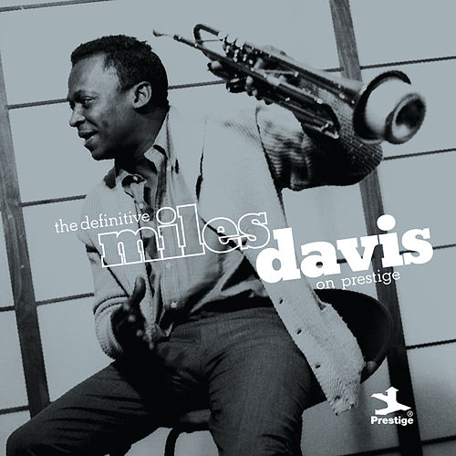 The Definitive Miles Davis on Prestige by Miles Davis