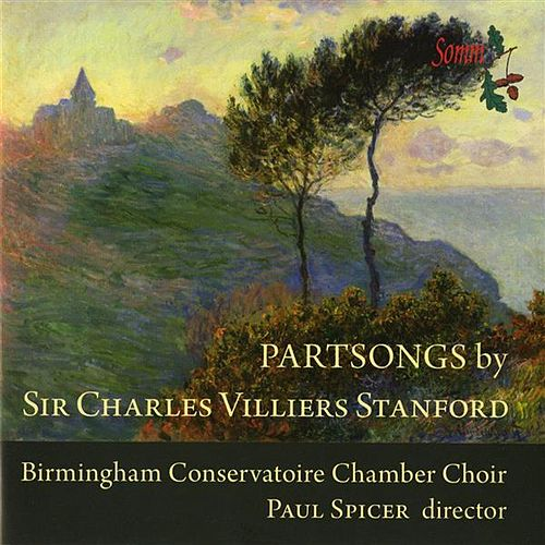 Stanford: Partsongs by Birmingham Conservatoire Chamber Choir