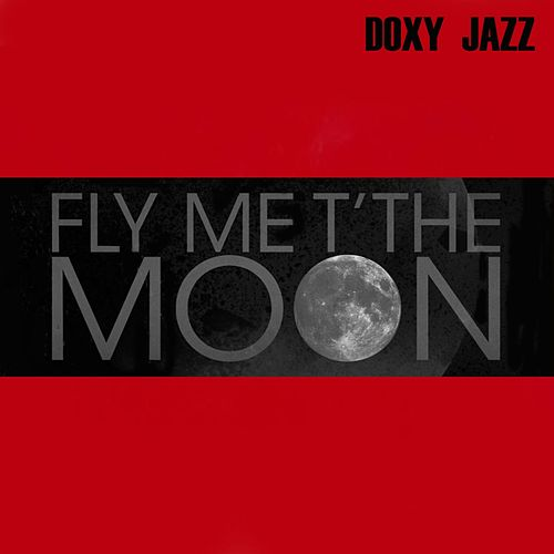 Fly Me to the Moon (Doxy Jazz) de Various Artists