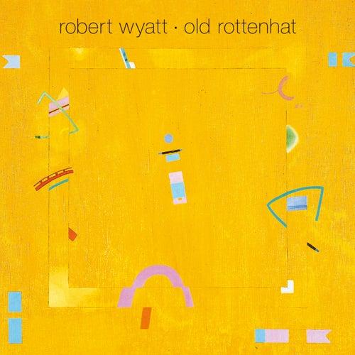 Old Rottenhat by Robert Wyatt