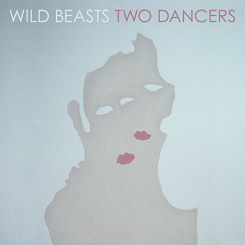 Two Dancers by Wild Beasts