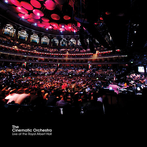 Live At The Royal Albert Hall by Cinematic Orchestra