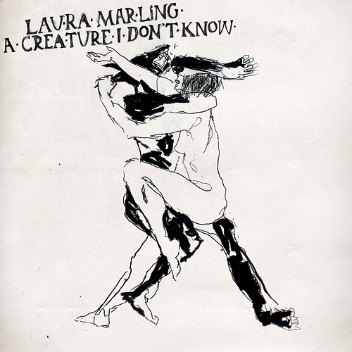 A Creature I Don't Know by Laura Marling