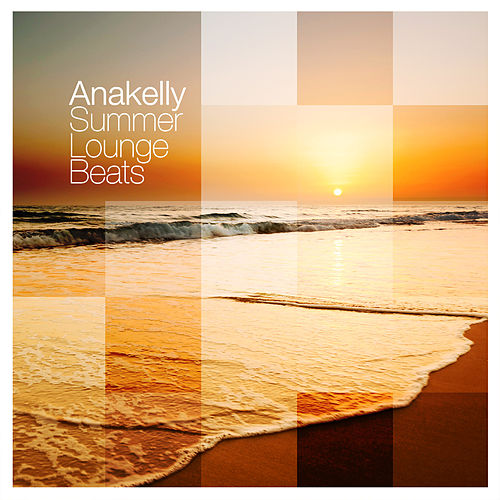 Summer Lounge Beats by Anakelly