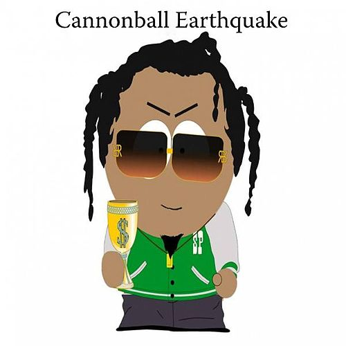 Cannonball Earthquake by Cannonball