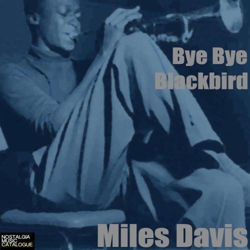 Miles Davis: Bye Bye Blackbird by Miles Davis