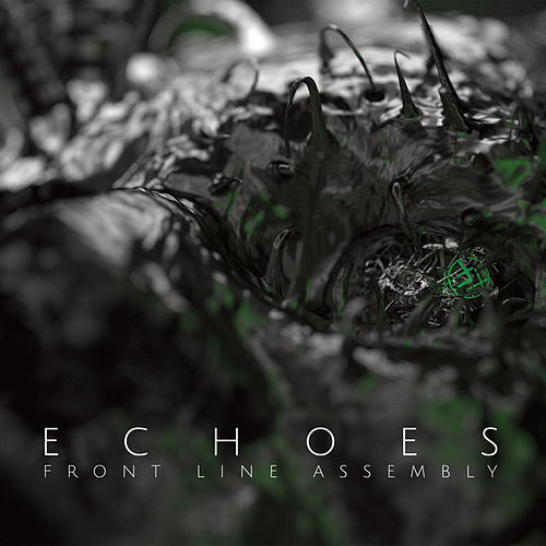 Echoes (Deluxe) von Front Line Assembly