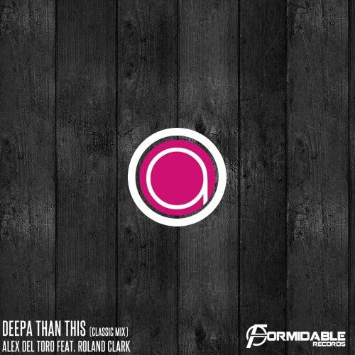 Deepa Than This (feat. Roland Clark) by Alex del Toro