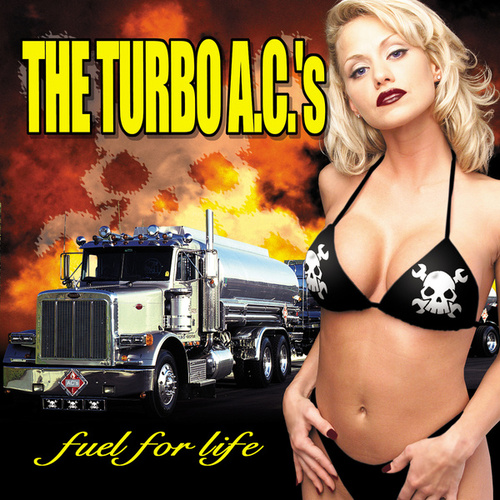 Fuel For Life by Turbo A.C.'s