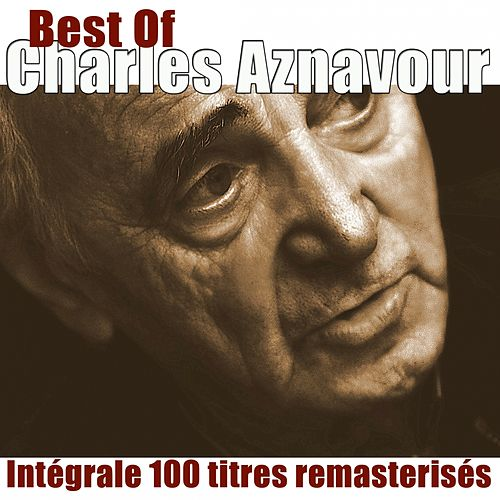 Best of Charles Aznavour (Intégrale 100 titres remasterisés) de Charles Aznavour