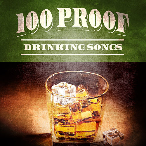 100 Proof Drinking Songs de Various Artists