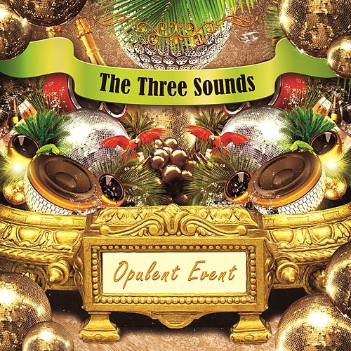 Opulent Event by The Three Sounds