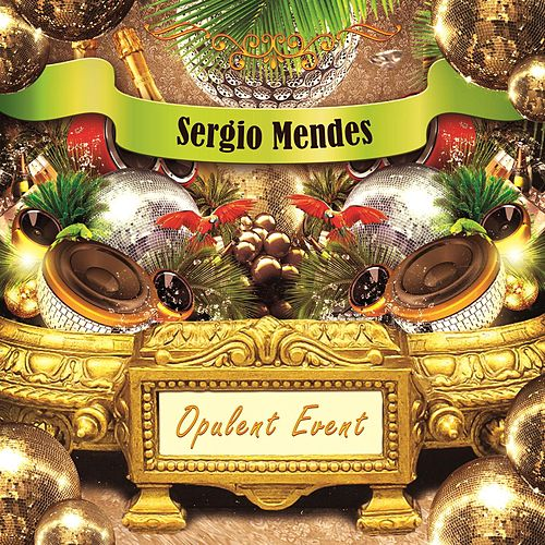 Opulent Event by Sergio Mendes