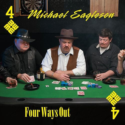 Four Ways Out by Michael Eagleson