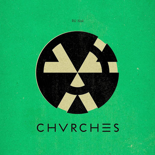 We Sink von Chvrches