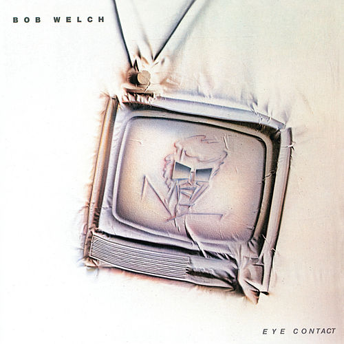 Eye Contact (Bonus Track Version) de Bob Welch