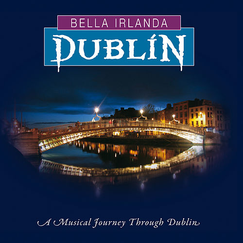 Bella Irlanda - Dublín by Various Artists