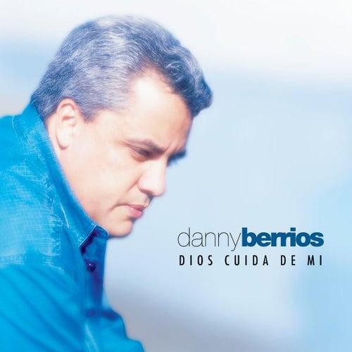 Dios Cuida De Mi de Danny Berrios