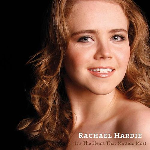 It's the Heart That Matters Most by Rachael Hardie