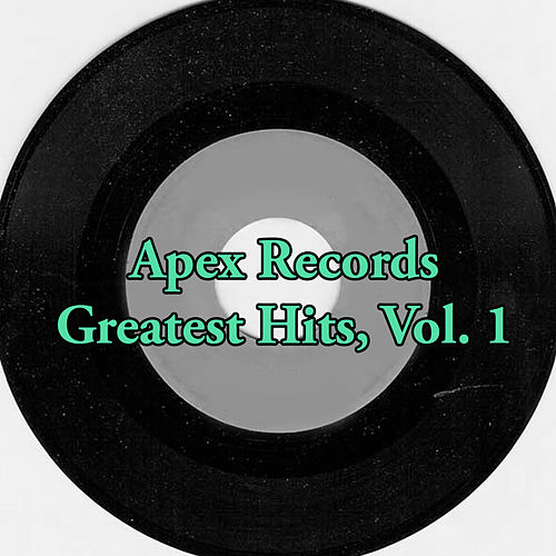 Apex Records Greatest Hits, Vol. 1 by Various Artists
