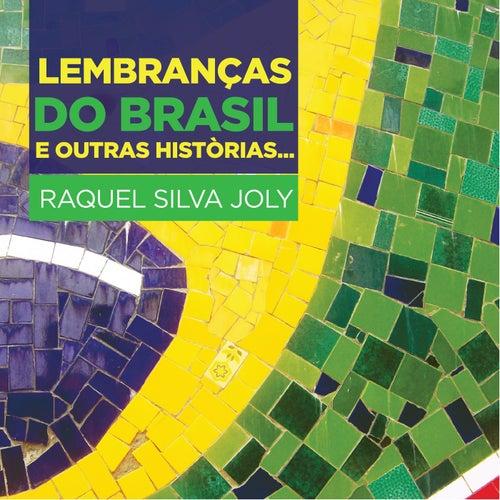 Lembranças Do Brasil e Outras Històrias... von Raquel Silva Joly