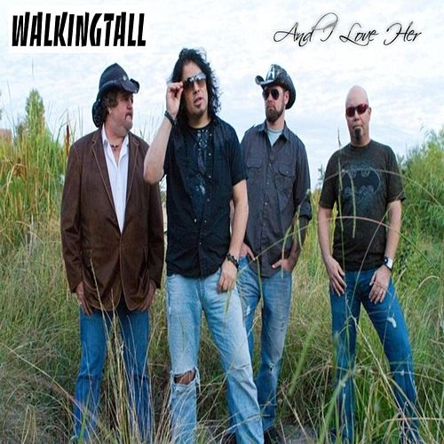 And I Love Her by Walking Tall