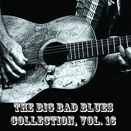 The Big Bad Blues Collection, Vol. 16 de Various Artists