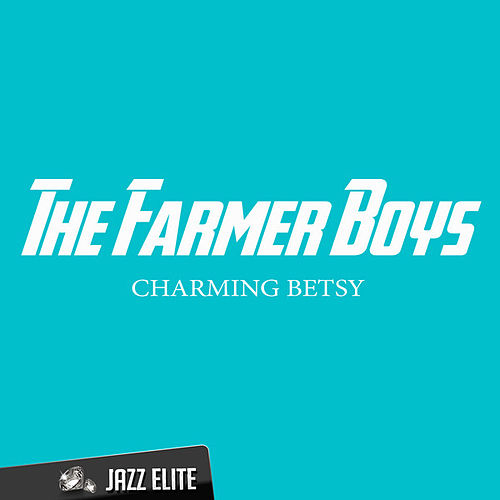 Charming Betsy von The Farmer Boys