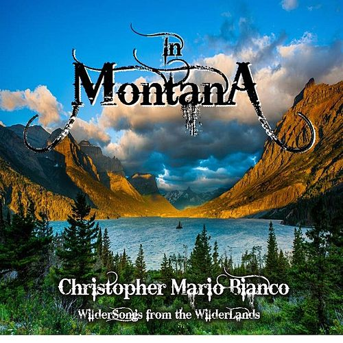 In Montana by Christopher Mario Bianco