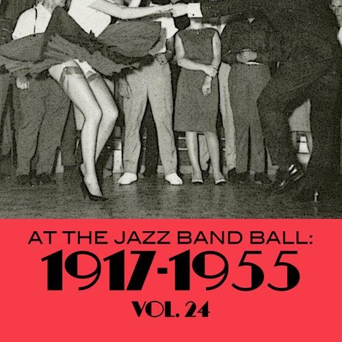 At the Jazz Band Ball: 1917-1955, Vol. 24 de Various Artists