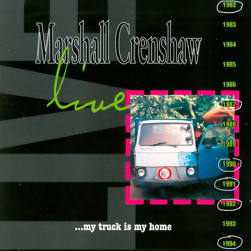Live ...My Truck Is My Home de Marshall Crenshaw