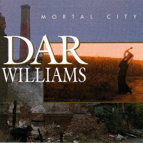 Mortal City von Dar Williams