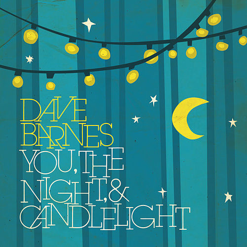 You, the Night & Candlelight - EP by Dave Barnes