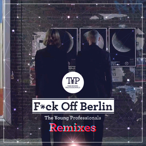 F*ck Off Berlin by Young Professionals