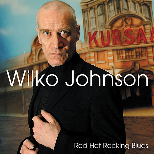 Red Hot Rocking Blues de Wilko Johnson