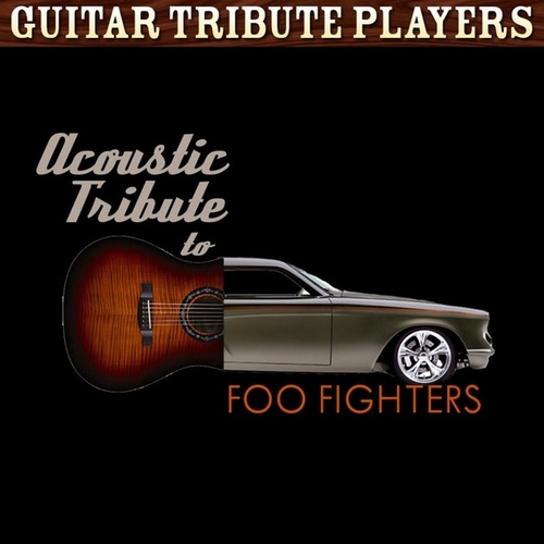Acoustic Tribute to Foo Fighters de Guitar Tribute Players