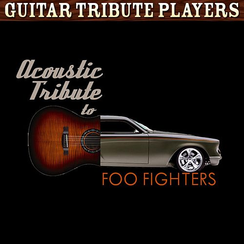 Acoustic Tribute to Foo Fighters by Guitar Tribute Players