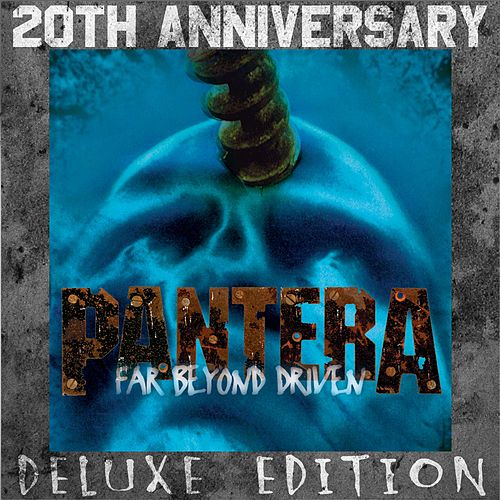 Far Beyond Driven (20th Anniversary Deluxe Edition) by Pantera