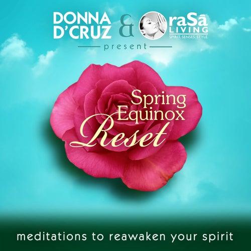 Donna D'Cruz & Rasa Living Present: Spring Equinox Reset - Meditations to Reawaken Your Spirit by Various Artists