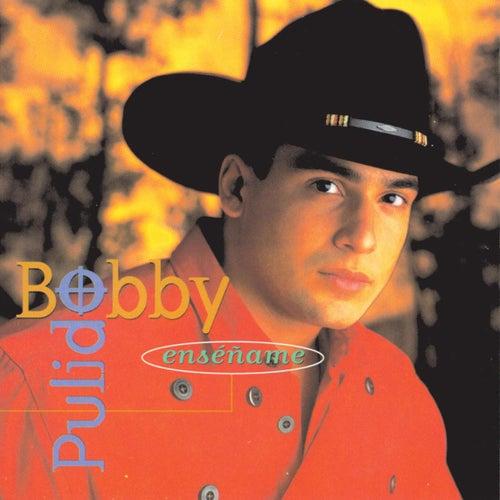 Enséñame de Bobby Pulido