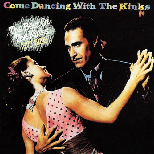 Come Dancing With The Kinks: The Best Of The Kinks 1977-1986 de The Kinks
