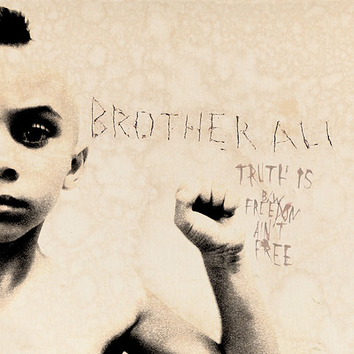 Truth Is by Brother Ali