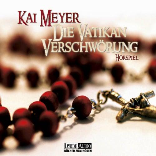Die Vatikan Verschwörung von Kai Meyer