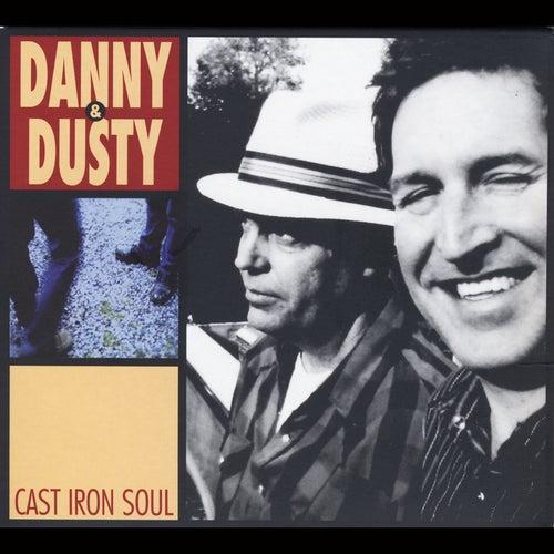 Cast Iron Soul by Danny & Dusty