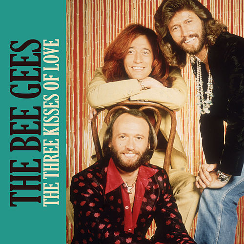 The Three Kisses of Love de Bee Gees