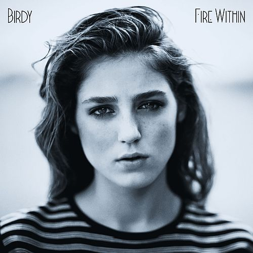Fire Within von Birdy