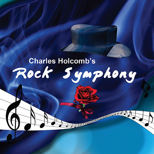 The Rock Symphony Album by Charles Holcomb