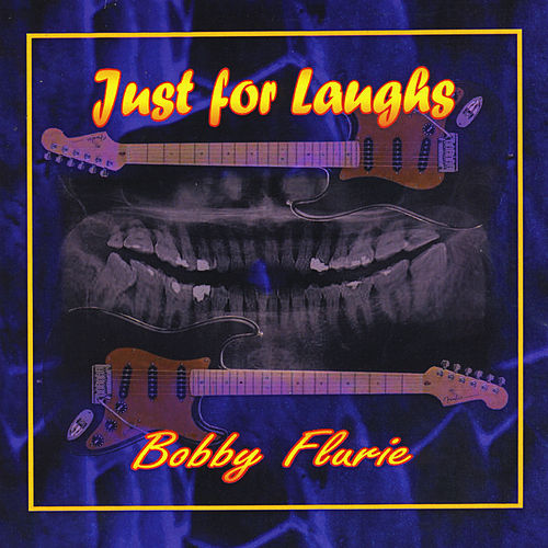 Just for Laughs by Bobby Flurie